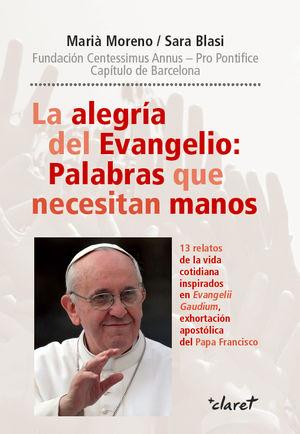 LA ALEGRÍA DEL EVANGELIO: PALABRAS QUE NECESITAN MANOS