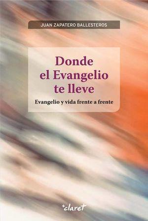 DONDE EL EVANGELIO TE LLEVE