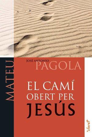 EL CAMÍ OBERT PER JESÚS. MATEU