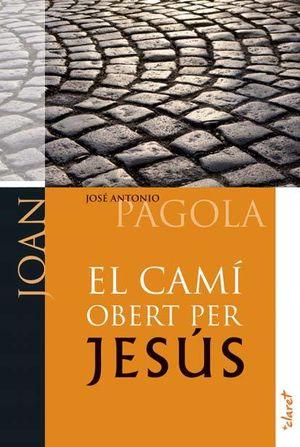 EL CAMÍ OBERT PER JESÚS. JOAN