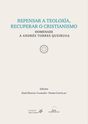 REPENSAR A TEOLOXIA RECUPERAR O CRISTIANISMO, HOMENAXE