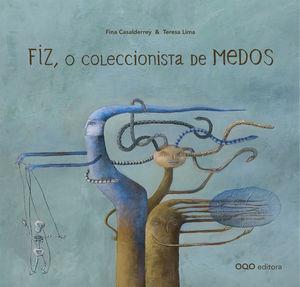FIZ, O COLECCIONISTA DE MEDOS