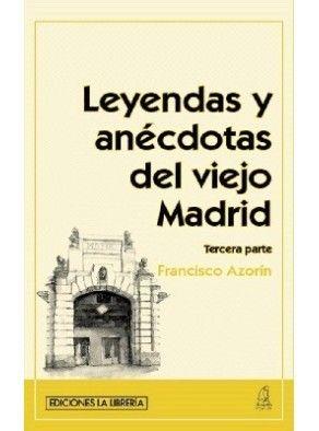 LEYENDAS Y ANÉCDOTAS DEL VIEJO MADRID (TERCERA PARTE)