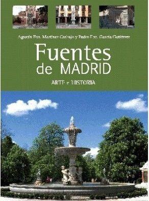 FUENTES DE MADRID. ARTE E HISTORIA
