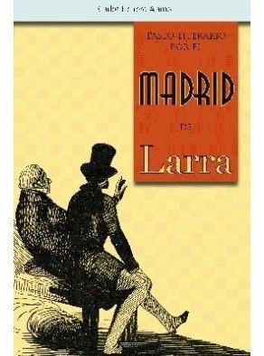 PASEO LITERARIO POR EL MADRID DE LARRA