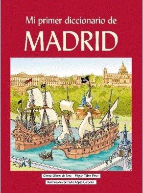 MI PRIMER DICCIONARIO DE MADRID