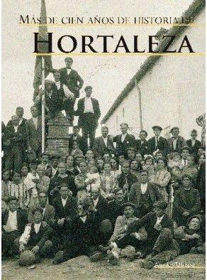MÁS DE CIEN AÑOS DE LA HISTORIA DE HORTALEZA
