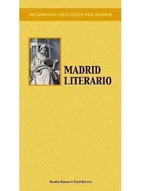 RECORRIDOS DIDÁCTICOS POR MADRID. MADRID LITERARIO