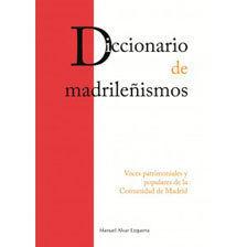 DICCIONARIO DE MADRILEÑISMOS