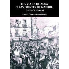 LOS VIAJES DE AGUA Y LAS FUENTES DE MADRID