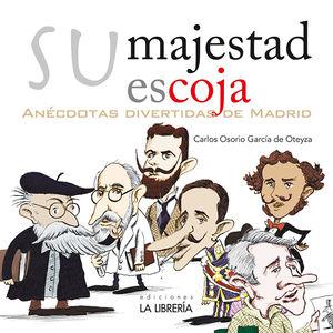 SU MAJESTAD ESCOJA. ANÉCDOTAS DIVERTIDAS DE MADRID