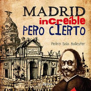 MADRID INCREÍBLE PERO CIERTO