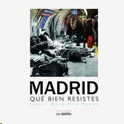 MADRID QUÉ BIEN RESISTES