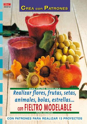 SERIE FIELTRO MODELABLE Nº 12. REALIZAR FLORES, FRUTAS, SETAS, ANIMALES, BOLAS, ESTRELLAS...