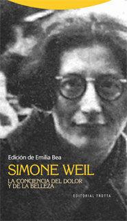 SIMONE WEIL. LA CONCIENCIA DEL DOLOR Y DE LA BELLE