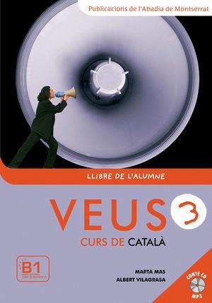 VEUS. CURS DE CATALÀ. LLIBRE DE L'ALUMNE. NIVELL 3