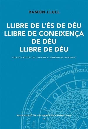 LLIBRE DE L'ÉS DE DÉU. LLIBRE DE LA CONEIXENÇA. LLIBRE DE DÉU