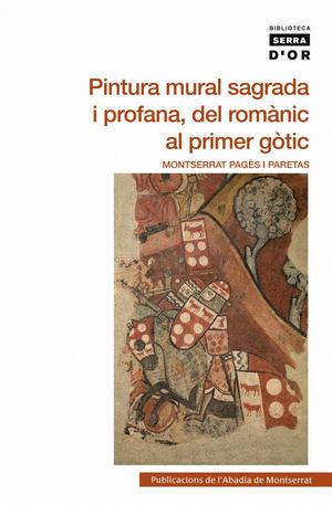 PINTURA MURAL SAGRADA I PROFANA, DEL ROMÀNIC AL PRIMER GÒTIC