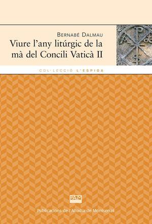 VIURE L'ANY LITÚRGIC DE LA MA DEL CONCILI VATICÀ II
