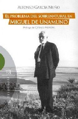 EL PROBLEMA DEL SOBRENATURAL EN MIGUEL DE UNAMUNO