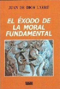 EXODO DE LA MORAL FUNDAMENTAL