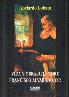 VIDA Y OBRA DEL PADRE FRANCISCO ALVARADO