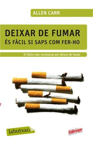 DEIXAR DE FUMAR ÉS FÀCIL SI SAPS COM FER-HO