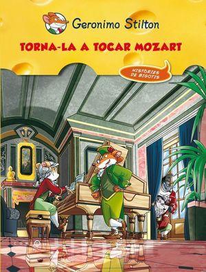 TORNA-LA A TOCAR, MOZART!