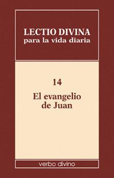 LECTIO DIVINA PARA LA VIDA DIARIA: EL EVANGELIO DE JUAN