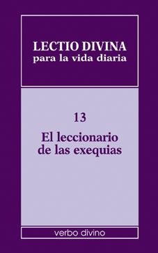 LECTIO DIVINA PARA LA VIDA DIARIA: EL LECCIONARIO DE LAS EXEQUIAS