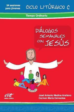 DIÁLOGOS SEMANALES CON JESÚS. CICLO C: TIEMPO ORDINARIO.