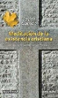 MEDITACIÓN DE LA EXISTENCIA CRISTIANA