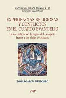 EXPERIENCIAS RELIGIOSAS Y CONFLICTOS EN EL CUARTO EVANGELIO