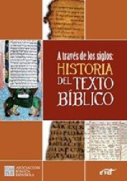 A TRAVÉS DE LOS SIGLOS: HISTORIA DEL TEXTO BÍBLICO