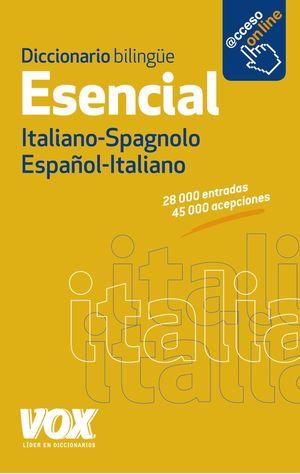 DICCIONARIO ESENCIAL ESPAÑOL-ITALIANO / ITALIANO-SPAGNOLO