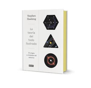LA TEORÍA DEL TODO (ED. ILUSTRADA)