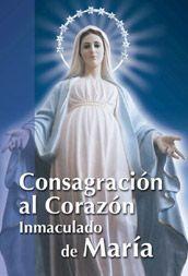 CONSAGRACIÓN AL INMACULADO CORAZÓN DE MARÍA