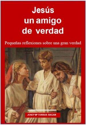JESÚS , UN AMIGO DE VERDAD
