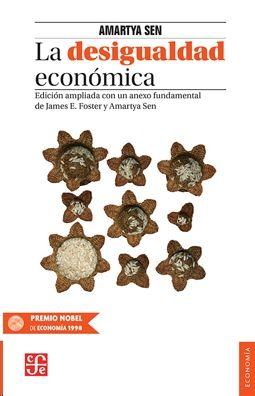LA DESIGUALDAD ECONOMICA. EDICION AMPLIADA CON UN ANEXO FUNDAMENT