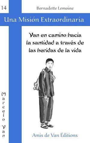 VAN EN CAMINO HACIA LA SANTIDAD A TRAVÉS DE LAS HERIDAS DE LA VIDA