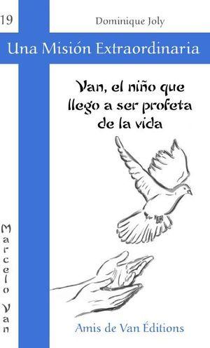 VAN, EL NIÑO QUE LLEGÓ A SER PROFETA DE LA VIDA