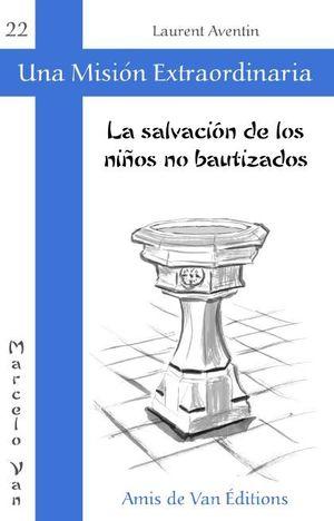 LA SALVACIÓN DE LOS NIÑOS NO BAUTIZADOS